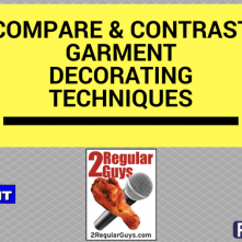 Compare and Contrast Garment Decorating Techniques