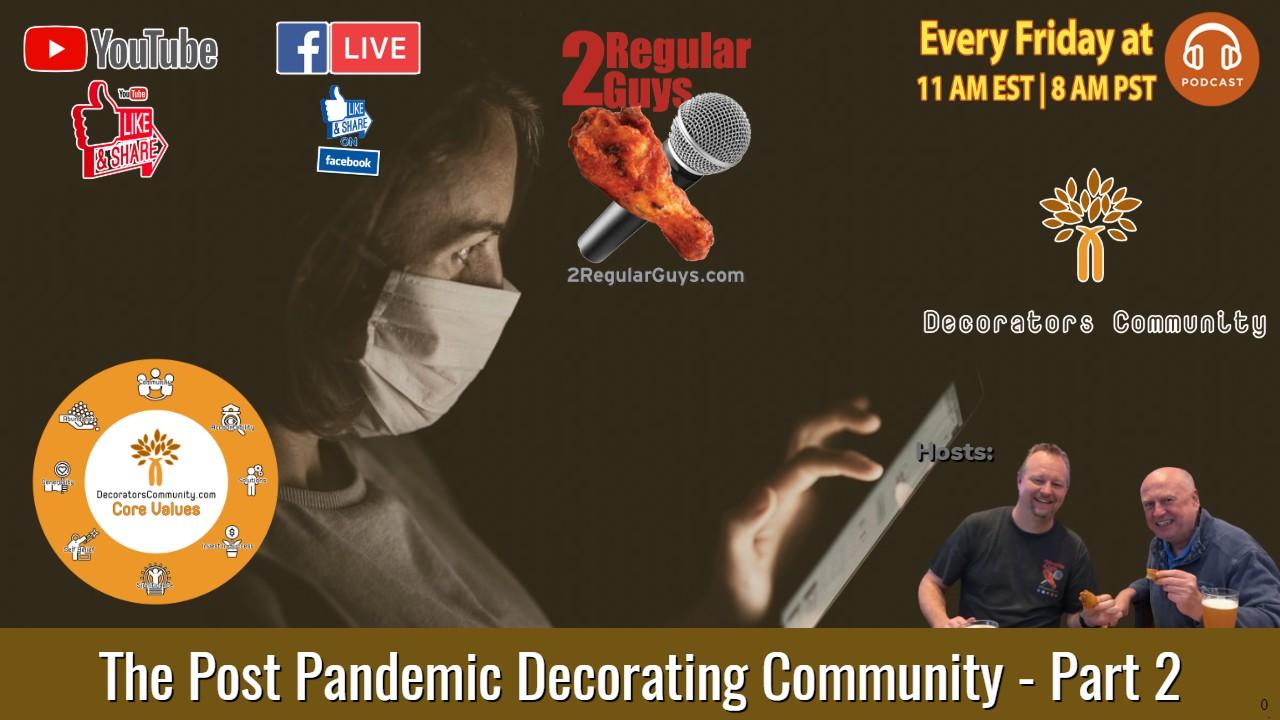 The Landscape of a Post Pandemic Decorating Community - Part 2