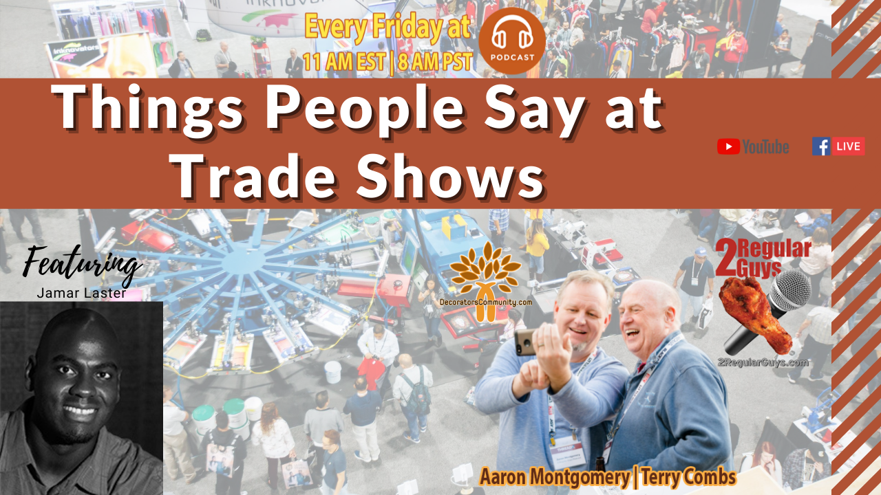 2 Regular Guys with Guest Show Cover Say at Trade Shows